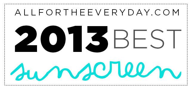 2013 BEST SUNSCREENS