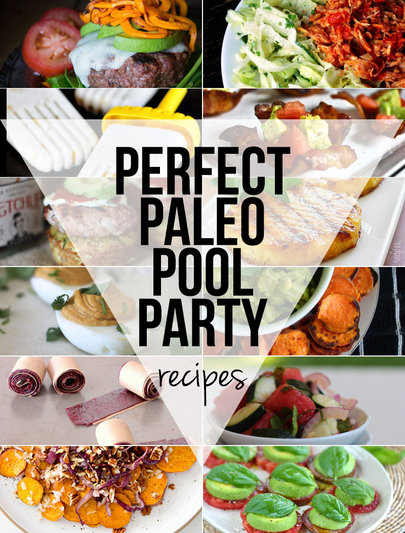 Ideas for a Perfect Paleo Pool Party