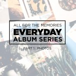 Everyday Album Series (a Project Life album) from All for the Memories. Walking through a Project Life spread from start to finish. This is part 1 - printing photos.