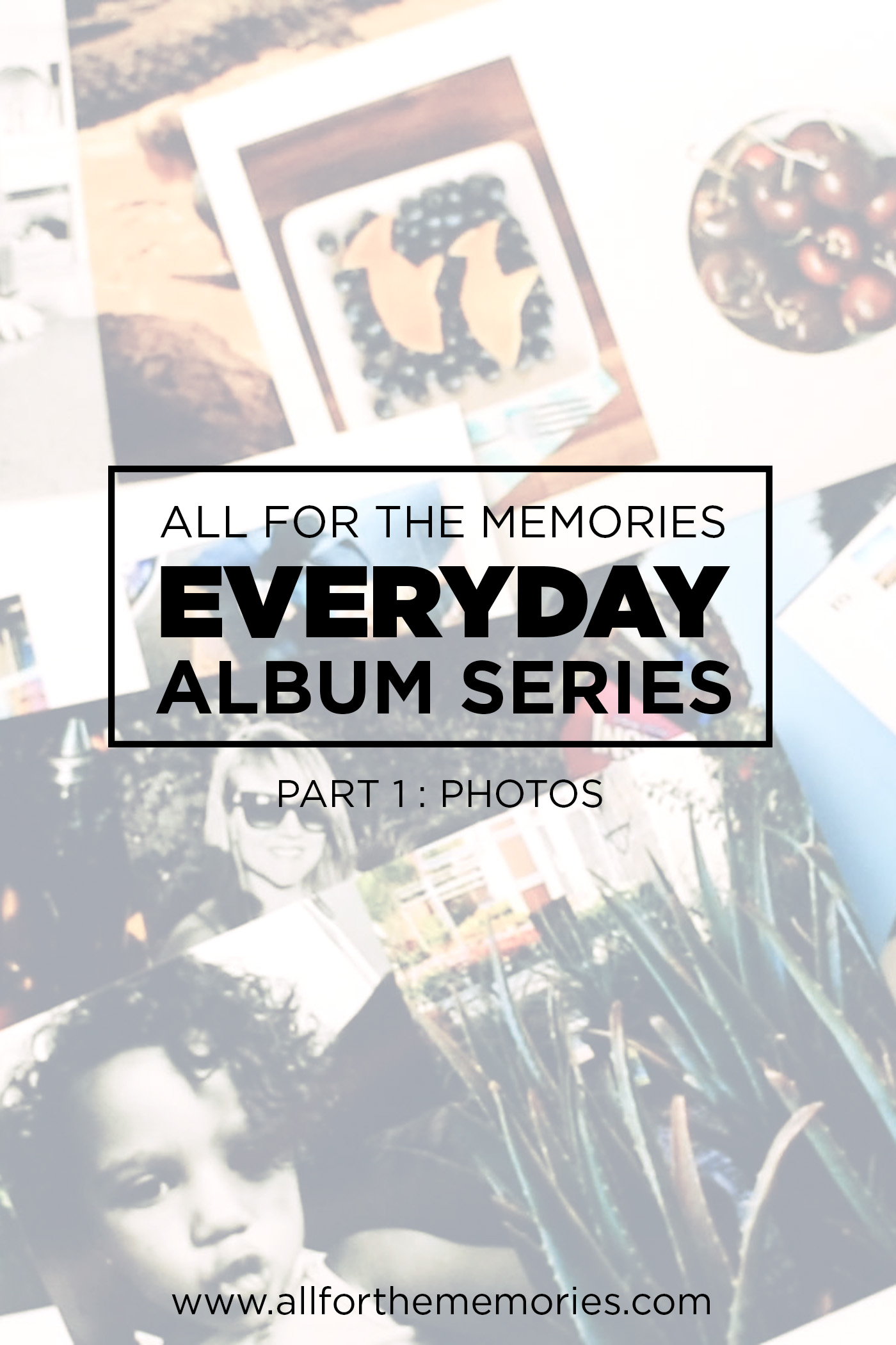Everyday Album Series Part 1 – Photos