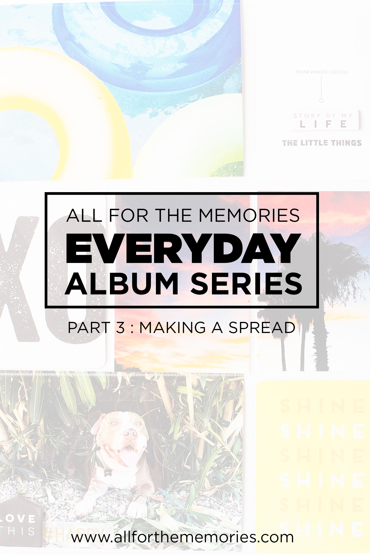Everyday Album Series – Part 3 Making the Spread